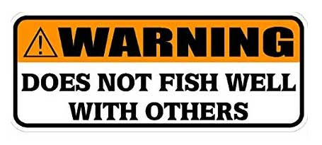 warning does not fish well with others bumper sticker
